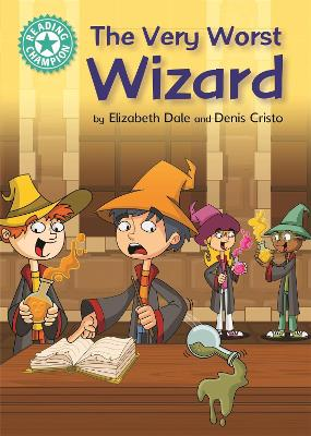 Cover for Reading Champion: The Very Worst Wizard by Elizabeth Dale
