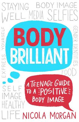 Cover for Body Brilliant A Teenage Guide to a Positive Body Image by Nicola Morgan