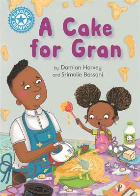 Reading Champion: A Cake for Gran Independent Reading Blue 4