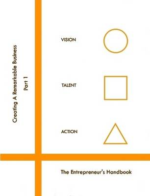 Creating A Remarkable Business Series : The Entrepreneur's Handbook by Liz Endler