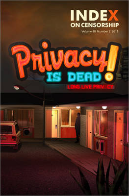 Privacy is Dead! Long Live Privacy by Jo Glanville