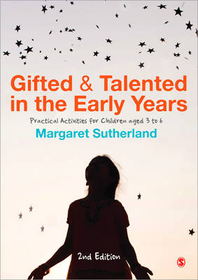 Gifted and Talented in the Early Years Practical Activities for Children aged 3 to 6 by Margaret Sutherland
