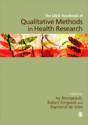 The SAGE Handbook of Qualitative Methods in Health Research by Ivy Lynn Bourgeault