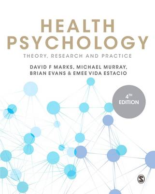 Health Psychology Theory, Research and Practice by David F. Marks, Michael Murray, Brian Evans, Emee Vida Estacio