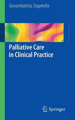 Palliative Care in Clinical Practice by John Zeppetella