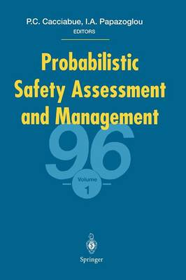 Probabilistic Safety Assessment and Management '96 ESREL'96 - PSAM-III June 24-28 1996, Crete, Greece Volume 1 by Carlo Cacciabue