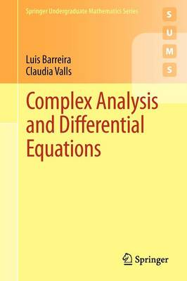 Complex Analysis and Differential Equations by Luis Barreira, Claudia Valls