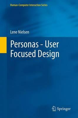 Personas - User Focused Design by Lene Nielsen