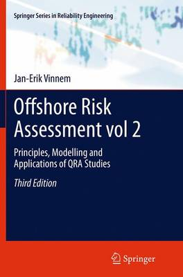 Offshore Risk Assessment vol 2. Principles, Modelling and Applications of QRA Studies by Jan Erik Vinnem
