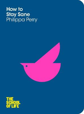 How to Stay Sane by Philippa Perry, School of Life