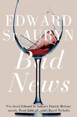 Bad News by Edward St. Aubyn