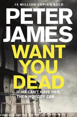 Want You Dead by Peter James