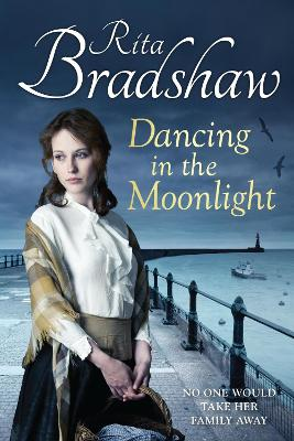 Dancing in the Moonlight by Rita Bradshaw