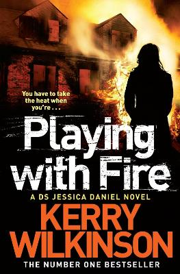 Playing with Fire Jessica Daniel Book 5 by Kerry Wilkinson