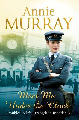 Meet Me Under the Clock by Annie Murray