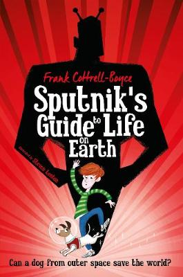 Cover for Sputnik's Guide to Life on Earth by Frank Cottrell Boyce