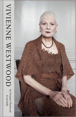 Vivienne Westwood by Vivienne Westwood, Ian Kelly