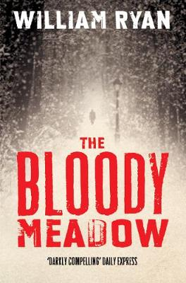 The Bloody Meadow by William Ryan