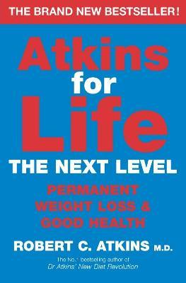 Atkins for Life by Robert C., M.D. Atkins