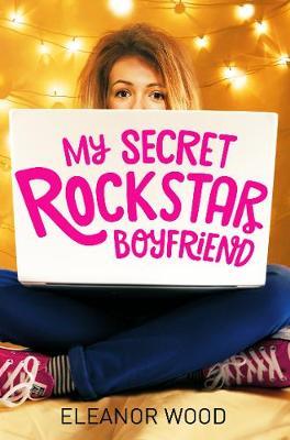 My Secret Rockstar Boyfriend by Eleanor Wood