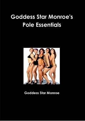 Goddess Star Monroes' Pole Essentials by Goddess Star Monroe