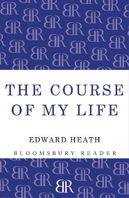 The Course of My Life My Autobiography by Edward Heath