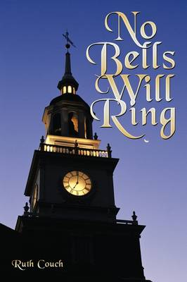 No Bells Will Ring by Ruth Couch