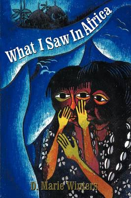 What I Saw In Africa by D. Marie Winters