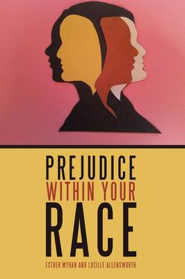 Prejudice Within Your Race by Esther Myhan, Lucille Allensworth