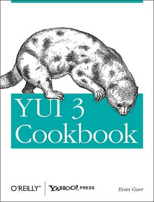 YUI 3 Cookbook Writing Maintainable Applications by Evan Goer