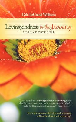 Lovingkindness In the Morning by Gale LeGrand Williams