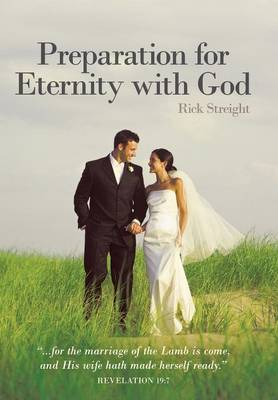 Preparation for Eternity with God by Rick Streight