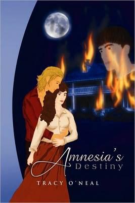 Amnesia's Destiny by Tracy O'Neal