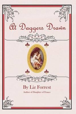 At Daggers Drawn by Liz Forrest