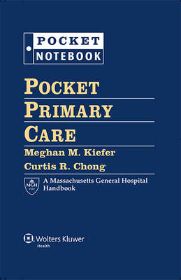 Pocket Primary Care by Dr. Meghan M., MD Kiefer, Dr. Curtis R., MD, PhD, MPhill Chong