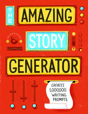 Amazing Story Generator by Jason Sacher