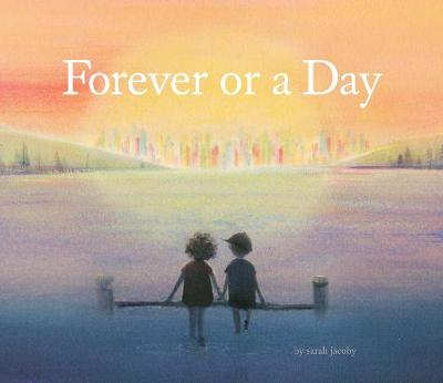 Forever or a Day by Sarah Jacoby