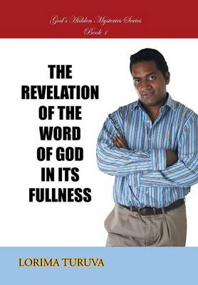 The Revelation of the Word of God in Its Fullness by Lorima Turuva