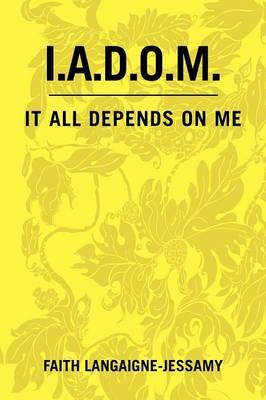 I.A.D.O.M. by Faith Langaigne -Jessamy