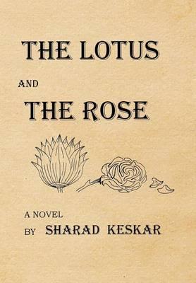 The Lotus and The Rose by Sharad Keskar