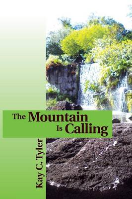 The Mountain Is Calling by Kay C Tyler