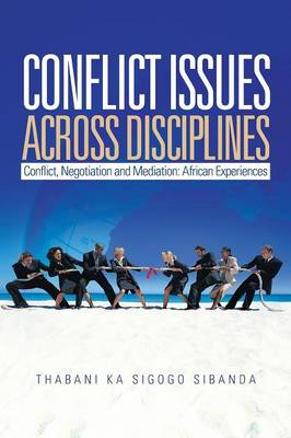 Conflict Issues Across Disciplines by Thabani Sibanda
