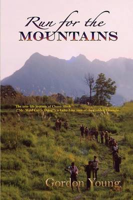 Run for the Mountains by Gordon (Member of the Australian Institute of Food Science & Technology) Young, Chanu-Hkeh