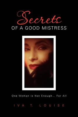 Secrets of a Good Mistress by Iva T Louise