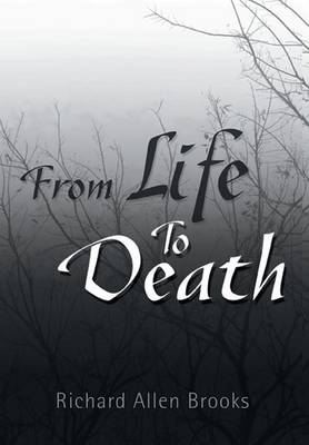 From Life to Death by Richard Allen Brooks