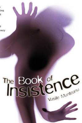 The Book of Insistence by Vasile Munteanu