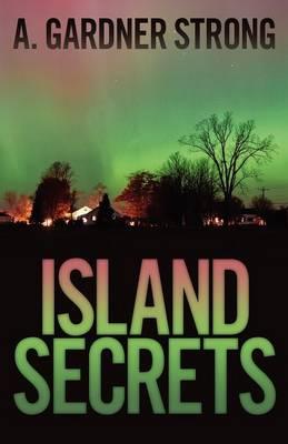 Island Secrets by A Gardner Strong
