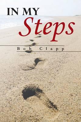 In My Steps by Bob Clapp