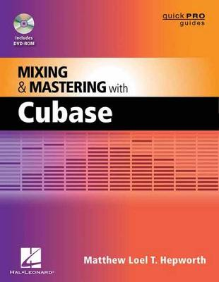Mixing and Mastering with Cubase by Matthew Loel T. Hepworth