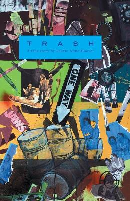 Trash by Laurie Anne Hoover